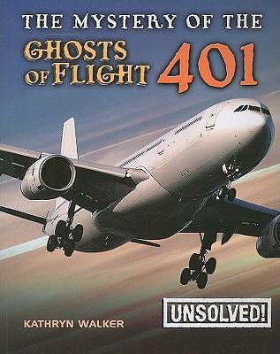 The Mystery of Ghosts of Flight 401 By Walker, Kathryn