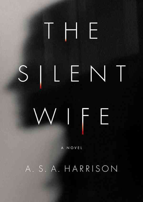 [CD] The Silent Wife By Harrison, A. S. A.