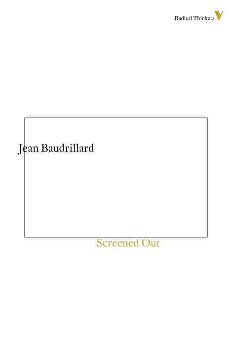 Screened Out By Baudrillard, Jean